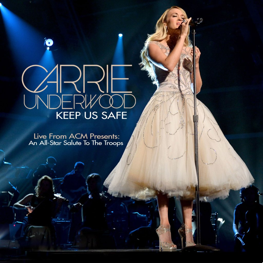 Keep Us Safe Carrie Underwood