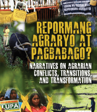 Repormang Agraryo at Pagbabago: Narratives on Agrarian Conflicts, Transitions, and Transformation
