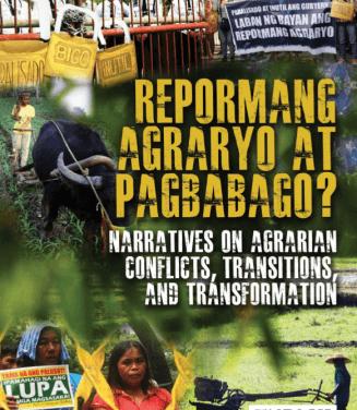 Repormang Agraryo at Pagbabago: Narratives on Agrarian Conflicts, Transitions, and Transformation