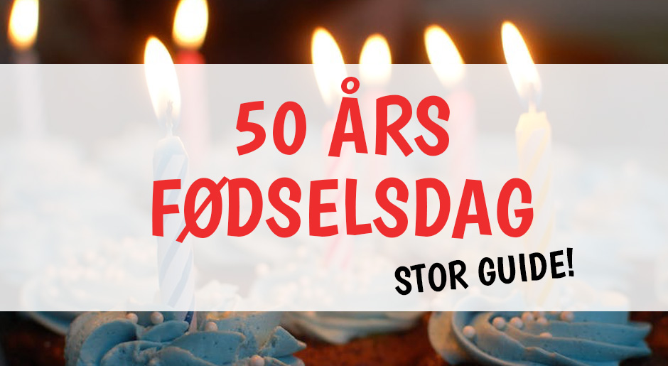 50 års fødselsdag - Citater, taler, kort, taler, sange og