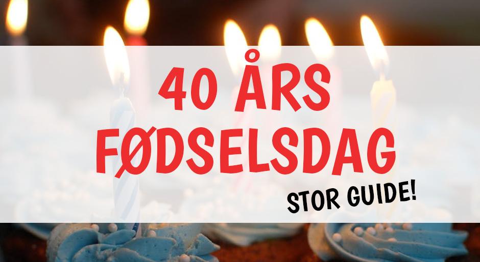 40 års Fødselsdag - Find citater, kort, sjove indslag mm