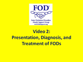 Screenshot of Video 2: Presentation, Diagnosis, and Treatment of FODs