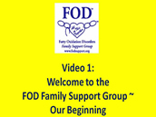 Screenshot of Video 1: Welcome to the FOD Family Support Group ~ Our Beginning