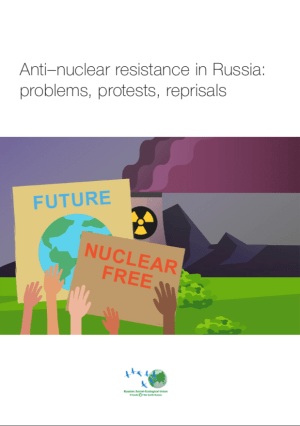 Anti–nuclear resistance in Russia: problems, protests, reprisals