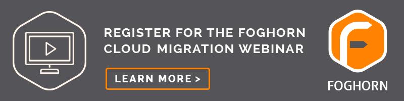 Foghorn Cloud Migration Webinar