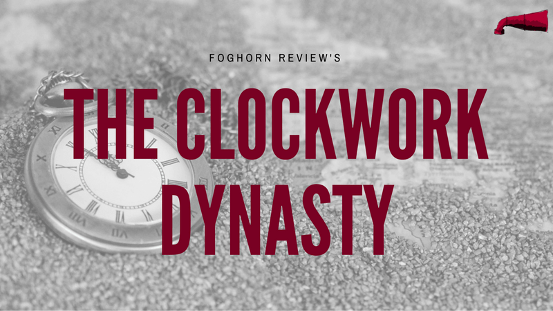 The Clockwork Dynasty Book Review