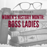 Women's History Month: Boss Ladies