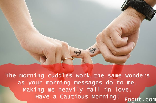 Sweet romantic good morning quotes text messages for her the morning cuddles work the same wonders as your morning messages do to me m4hsunfo