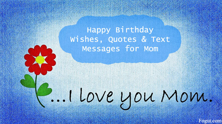 Happy Birthday Wishes, Quotes & Text Messages for Mom