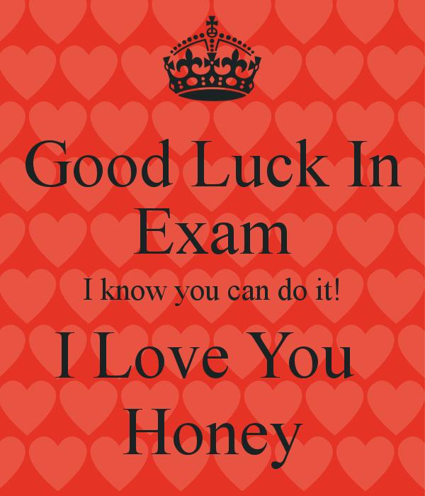 good luck my love
