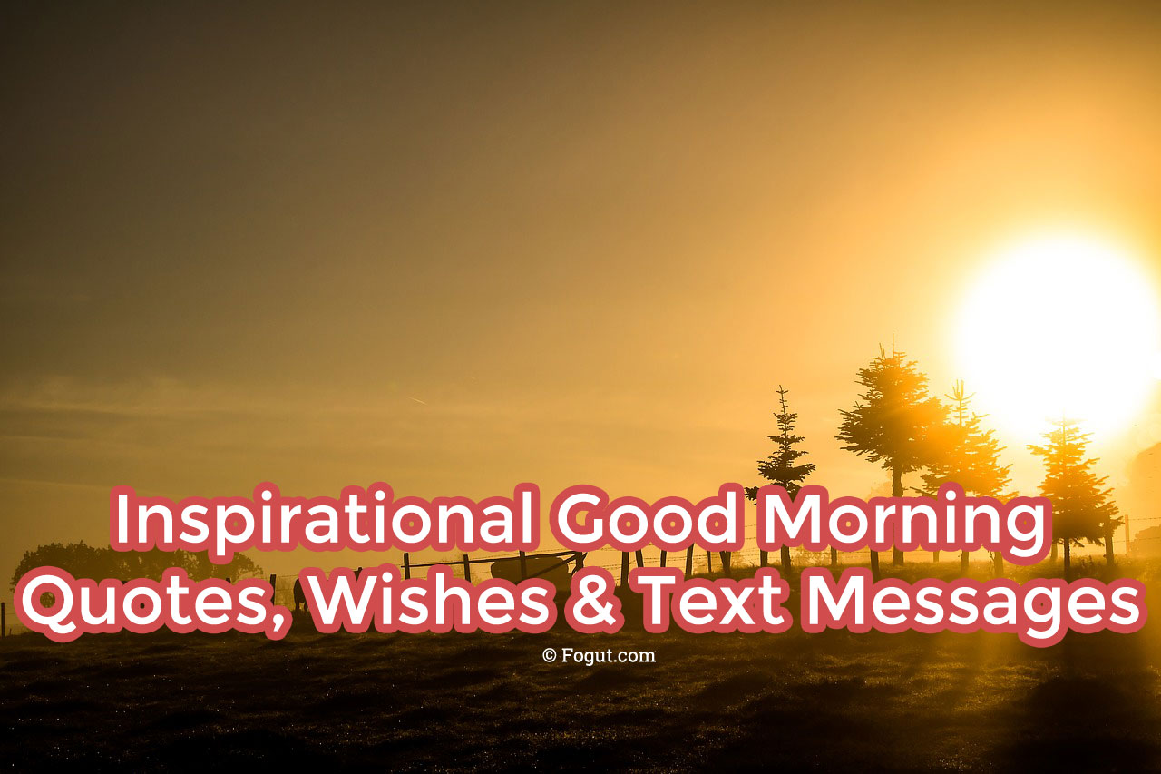 Inspirational good morning quotes wishes text messages inspirational good morning quotes voltagebd Choice Image