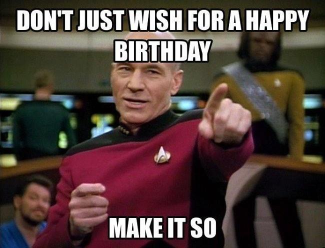 make it so happy birthday meme