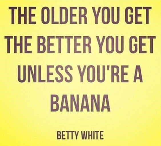 the older you get birthday quote