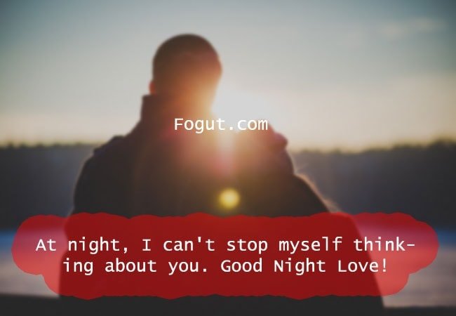 At night, I can't stop myself thinking about you.