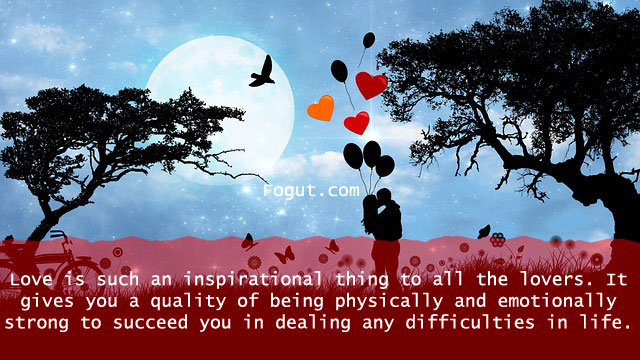 Love is such an inspirational thing to all the lovers
