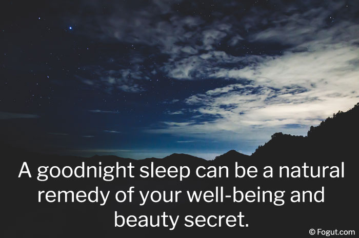 A goodnight sleep can be a natural remedy of your well-being and beauty secret.