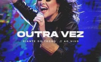 """Ministério de Louvor Diante do Trono lança seu 19º álbum """"Outra Vez"""""""