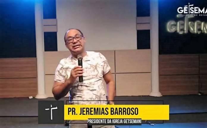Pastor Jeremias Barroso, da Igreja Getsemani. Foto: Reprodução