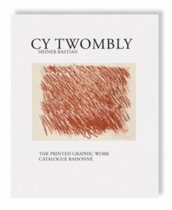 Cover of the book Cy Twombly: the Printed Graphic Work