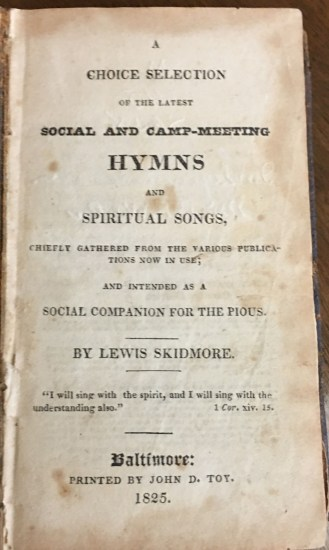 "Tile page of ""A choice selection of the latest social and camp-meeting hymns and spriitual songs..."" compiled by Rev. Lewis Skidmore, 1825,"