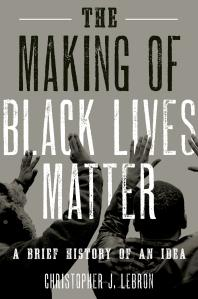 Cover of the book The Making of Black Lives Matter.