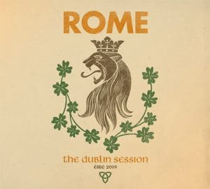 "Cover des Albums ""The Dublin Session"" von ROME"
