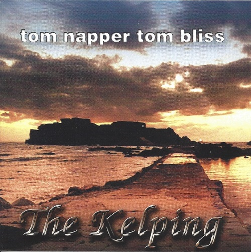 Tom Napper & Tom Bliss The Kelping