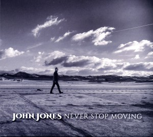 JOHN JONES Never Stop Moving