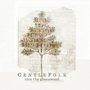 GENTLEFOLK Into The Greenwood