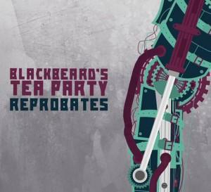 BLACKBEARD'S TEA PARTY Reprobates