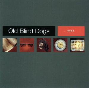 Old Blind Dogs - Fit