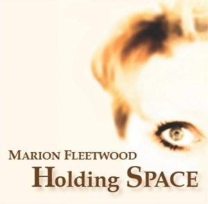 MARION FLEETWOOD – Holding Space
