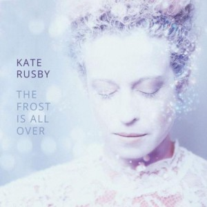 KATE RUSBY The Frost Is All Over