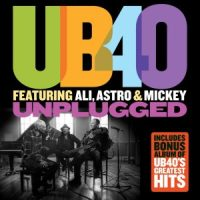 UB40 FEATURING ALI, ASTRO AND MICKEY – Unplugged + Greatest Hits (UMC)