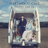 FLEETWOOD CAVE – People Like Us (Rhythm Records FCPLU2016))