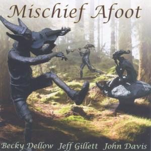 MISCHIEF AFOOT - Mischief Afoot (WildGoose WGS424CD