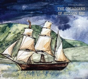 The Orcadians Of Hudson Bay