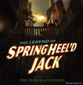 The Legend Revived – The Spring-Heeled Jack Saga © Jamie Egerton