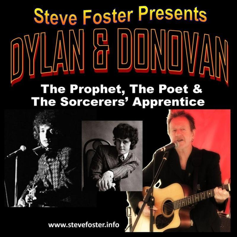 STEVE FOSTER PRESENTS: DYLAN & DONOVAN: THE PROPHET, THE POET & THE SORCERERS' APPRENTICE