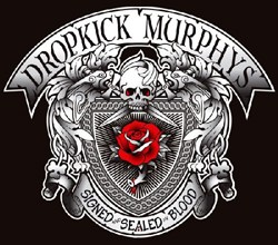 Photo of Dropkick Murphys – Signed and Sealed In Blood