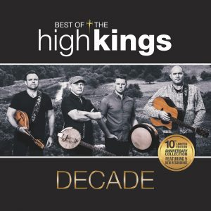 The High Kings Decade