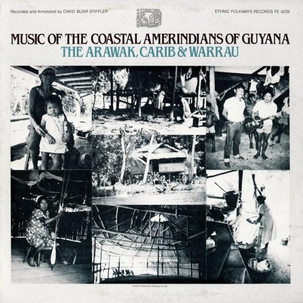 Music of the Coastal Amerindians of Guyana The Arawak