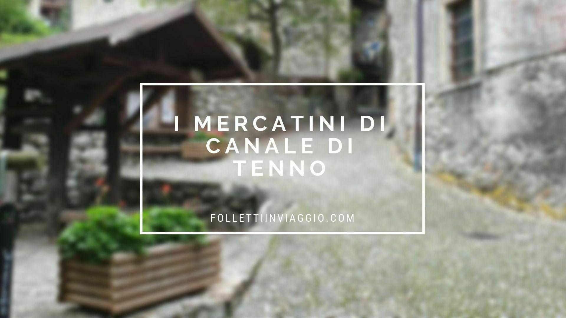 canale-di-tenno-mercatini-2019