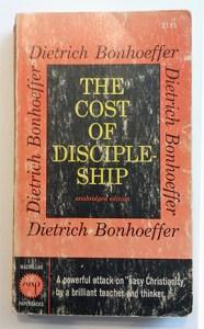 Cost of Discipleship by Dietrich Bonhoeffer