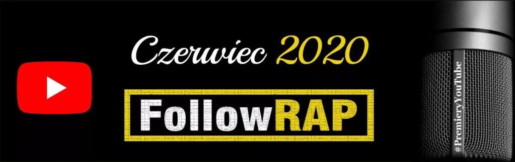 FollowRap PremieryYouTube Czerwiec 2020