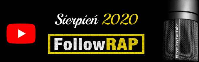 #PremieryYouTube FollowRap.com Sierpień 2020