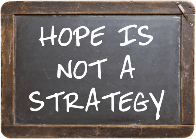 hope is not a strategy when building a team