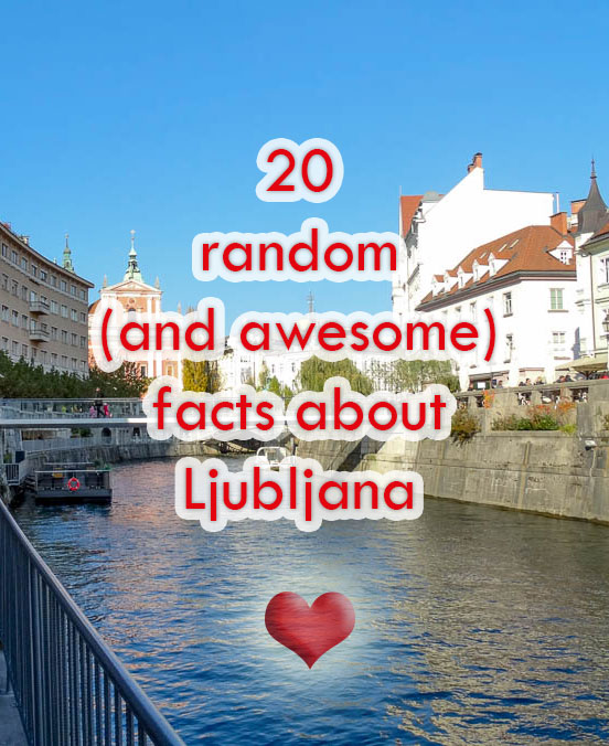 20 awesome facts about Ljubljana