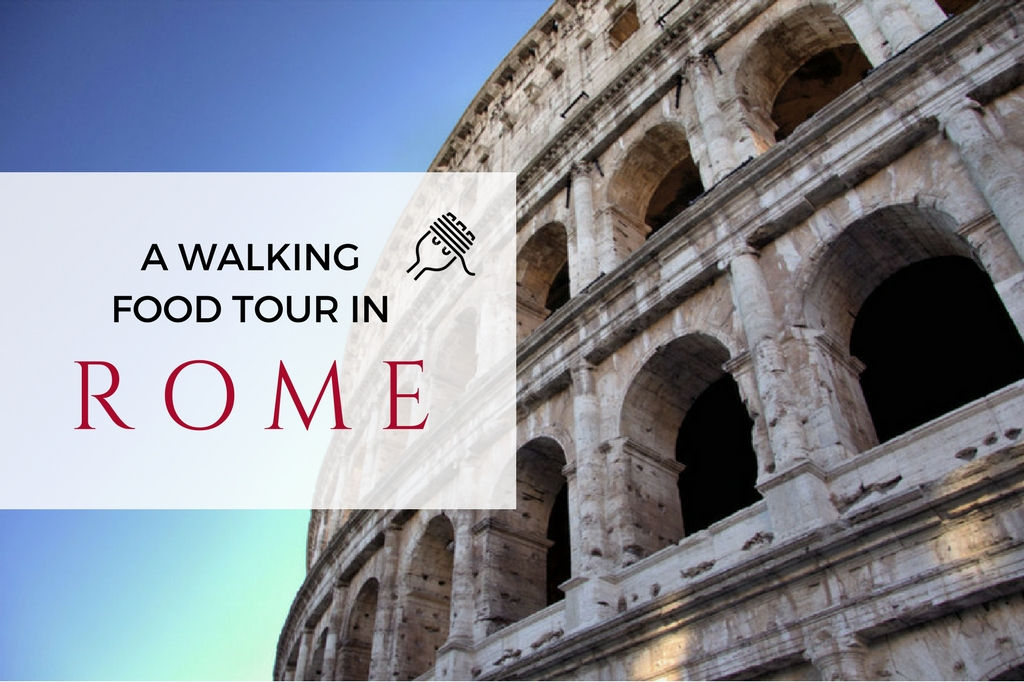 Rome walking tour: food edition