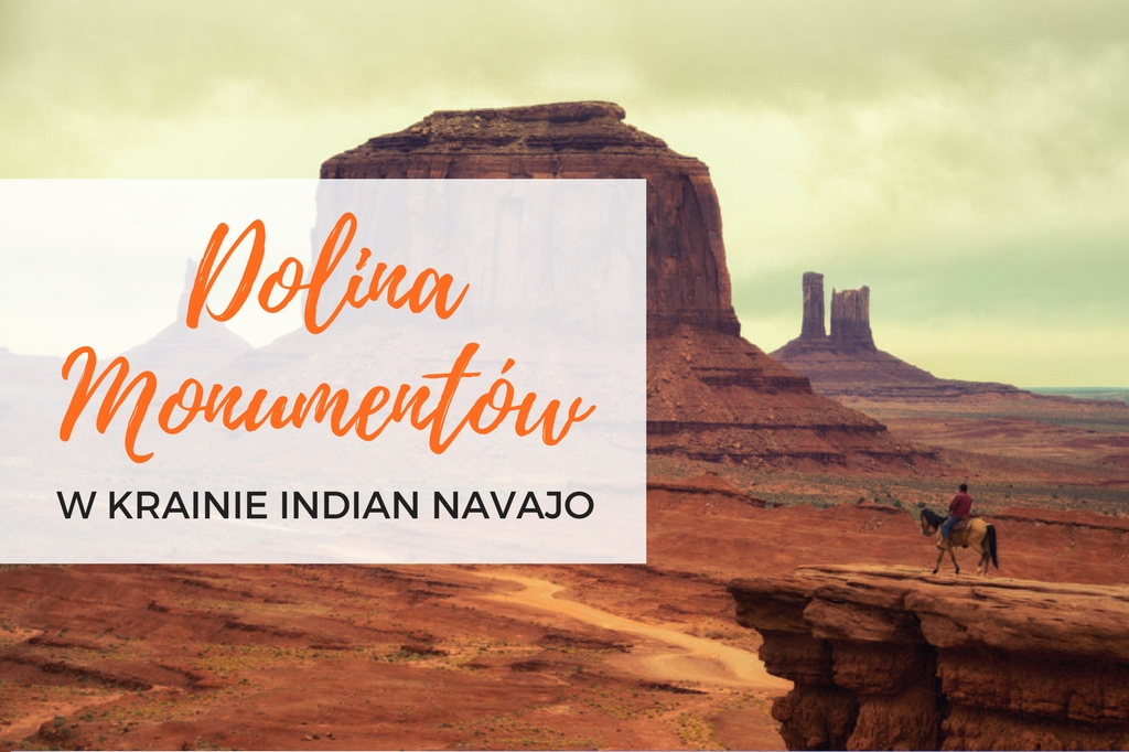 dolina monumentów - monument valley - jak dojechać